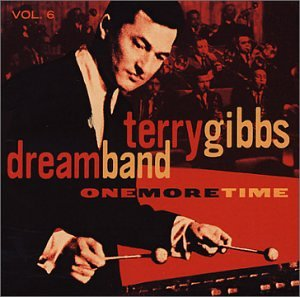 One More Time, Vol. 6 by GIBBS,TERRY DREAM BAND