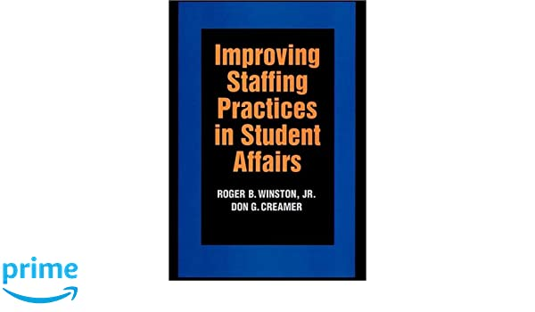 improving staffing practices in student affairs roger b winston jr don g creamer 9780787908515 amazoncom books