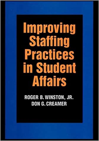 improving staffing practices in student affairs 1st edition