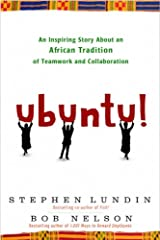 Ubuntu!: An Inspiring Story About an African Tradition of Teamwork and Collaboration Kindle Edition
