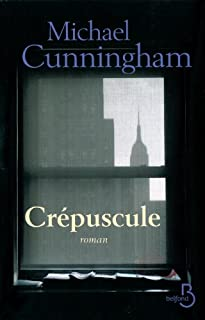 Crépuscule : roman, Cunningham, Michael