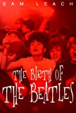 The Birth of the Beatles, Sam Leach, 1901442306