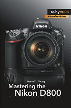 Mastering the Nikon D800 by [Young, Darrell]