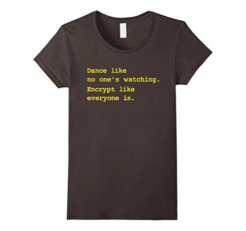 Womens Dance Like No Ones Watching Encrypt Like Everyone Is Shirt Medium Asphalt