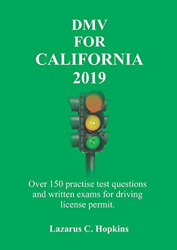 DMV For California 2019: Over 150 practice test questions and written exams  for driving license permit