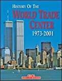img - for The History of the World Trade Center 1973-2001 book / textbook / text book