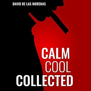 Calm, Cool, Collected: How to Demolish Stress, Master Anxiety, and Live Your Life Hörbuch