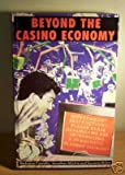 Beyond the Casino Economy : Planning for the 1990s, Costello, Nicholas and Michie, Jonathan, 0860919676