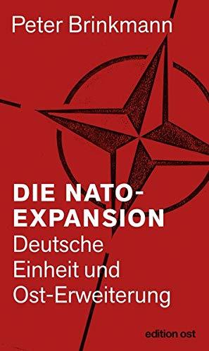 Die NATO-Expansion: Deutsche Einheit und Ost-Erweiterung (edition ost) Taschenbuch – 30. November 2015 Peter Brinkmann 3360018737 1990 bis 1999 n. Chr. Deutschland