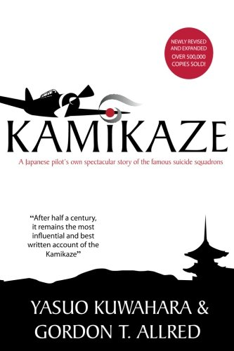 Kamikaze: A Japanese Pilot's Own Spectacular Story of the Famous Suicide Squadrons ()
