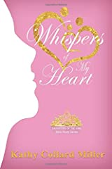 Whispers of My Heart (Daughters of the King Bible Study Series) (Volume 2) Paperback