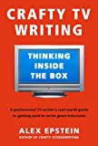 Image of Crafty TV Writing: Thinking Inside the Box