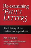 Re-examining Paul's Letters: The History of the Pauline Correspondence