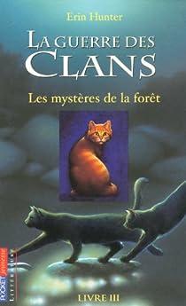 La guerre des clans, tome 3 : Les mystères de la forêt par Hunter