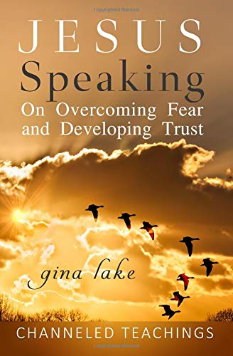 Read Online Jesus Speaking: On Overcoming Fear and Developing Trust ebook