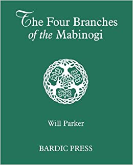 The Four Branches of the Mabinogi: Amazon co uk: Will Parker