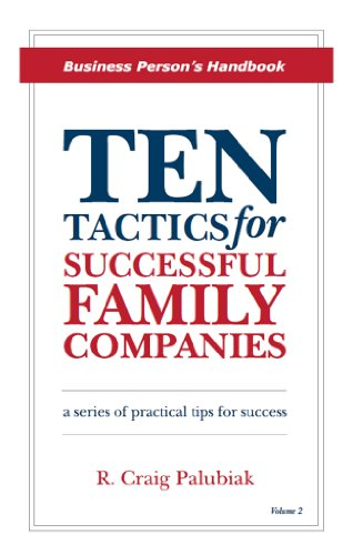 Ten Tactics for Successful Family Companies:  Business Person's Handbook by [Palubiak, R Craig]