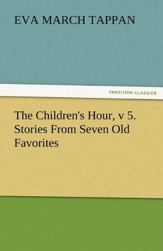 The Children's Hour, V 5. Stories from Seven Old Favorites ebook