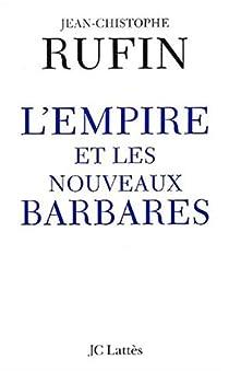 L'empire et les nouveaux barbares par Rufin