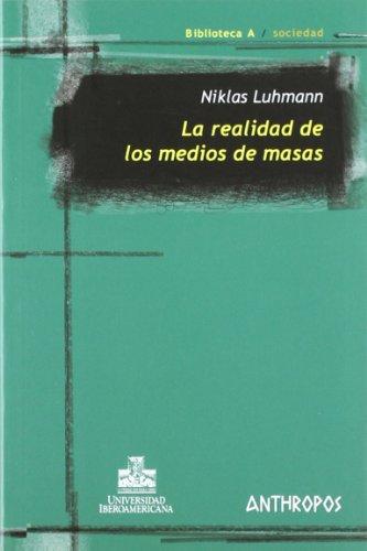 Descargar Libro La Realidad De Los Medios De Masas - 2ª Edición Niklas Luhmann