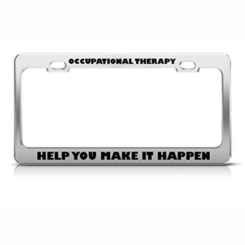 Occupational Therapy Make Happen Career Profession License Plate Frame Holder
