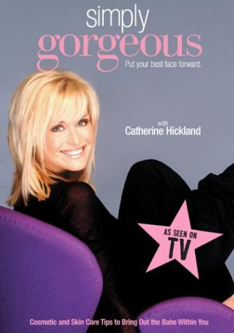 simply-gorgeous-with-catherine-hickland-cosmetic-skin-care-tips-to-bring-out-the-babe-within-you