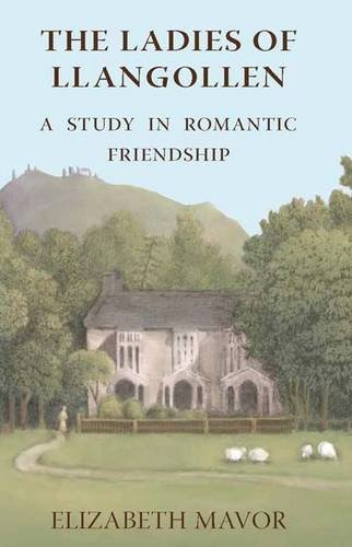 The Ladies of Llangollen: A Study in Romantic Friendship pdf epub