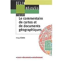 Commentaire de Cartes et de Documents Géographiques (le)