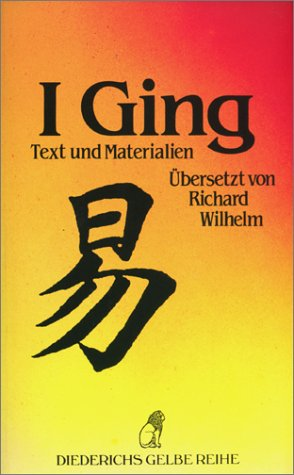 I Ging: Text und Materialien