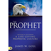 The Prophet: Creating and Sustaining a Life-Giving Prophetic Culture