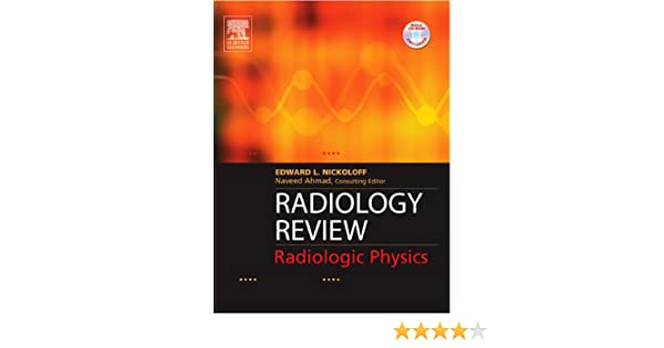 Radiology Review: Radiologic Physics: 9781416022602: Medicine