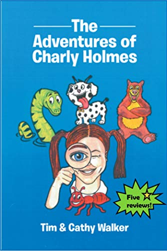 The Adventures of Charly Holmes (Charly Holmes Series Book 1)