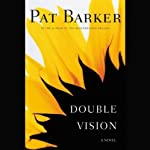 Double Vision  | Pat Barker
