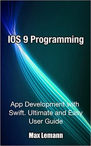IOS 9 Programming: App Development with Swift Ultimate and