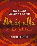 Más Allá de las Palabras Vol. 1 : Intermediate Spanish, Gallego, Olga and Godev, Concepción B., 0471297623