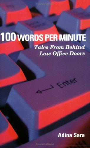100 Words per Minute: Tales from Behind Law Office Doors (Best Words Per Minute)