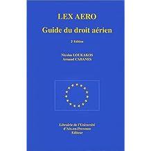 Lex aero : guide de droit aérien