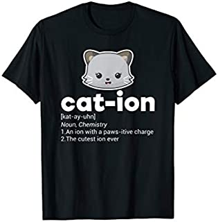 Cat-ion Funny Cat Mom Science Lover Pawsitive Gift T-shirt   Size S - 5XL