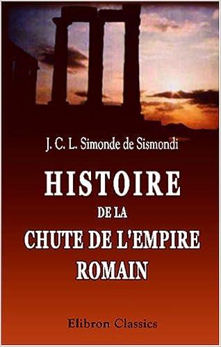 Téléchargement Histoire de la chute de l\'Empire Romain et du déclin de la civilisation, de l\'an 250 à l\'an 1000 pdf, epub ebook