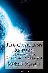 The Casitians Return: The Casitian Universe, Volume 1