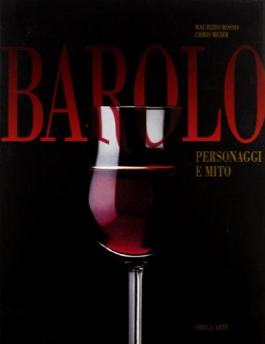The Mystique of Barolo