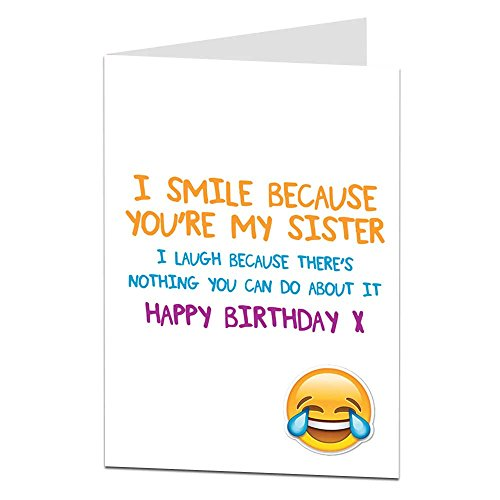 Funny Sister Birthday Cards Perfect For 18th 21st 30th 40th 50th Cool Quirky Design Blank Inside To Add Your Own Personal Greetings (Happy Birthday Sister To)