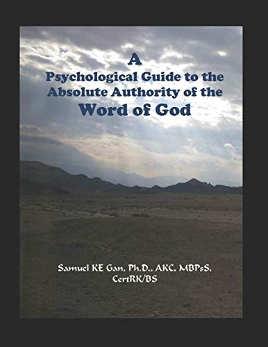 A Psychological Guide to the Absolute Authority of the Word of God (Guide to Christianity) by 978-981-11-2467-9