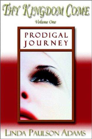 Download Prodigal Journey (Thy Kingdom Come) pdf