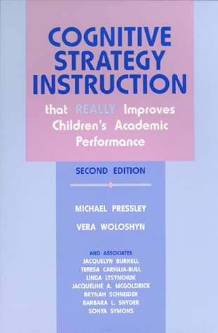 Cognitive Strategy Instruction That Really Improves Children's Academic Performance: Second Edition (Cognitive Strategy Training Series)