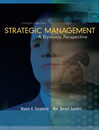 Strategic Management: A Dynamic Perspective, Concepts and Cases (Strategic Management A Dynamic Perspective Concepts And Cases)