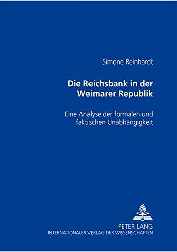 Die Reichsbank in der Weimarer Republik: Eine Analyse der formalen und faktischen Unabhängigkeit