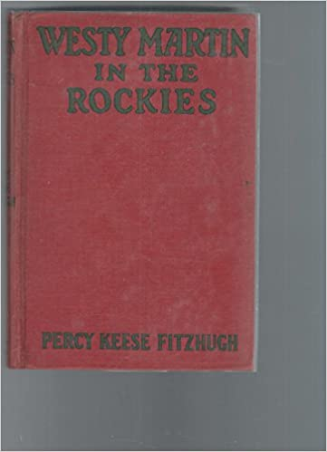 Westy Martin In The Rockies 3 In Series Percy Keese Fitzhugh B