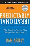 Predictably Irrational, Revised and Expanded Edition (Paperback - Revised Ed.)--by Dan Ariely [2010 Edition]