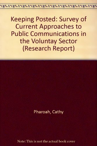 Keeping Posted: Survey of Current Approaches to Public Communications in the Voluntay Sector (Research Report)